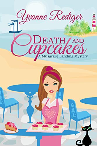 Death and Cupcakes (A Musgrave Landing Mystery Book 1) by [Rediger, Yvonne]
