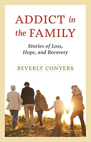 Addict In The Family: Stories of Loss, Hope, and