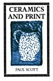 Ceramics and Print, Scott, Paul, 0812215753