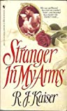 Stranger in My Arms, R. J. Kaiser, 0553562517
