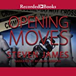 Opening Moves: The Bowers Files, Book 6 | Steven James