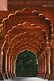 img - for Mughal Architecture: An Outline of its History and Development (1526 - 1858) book / textbook / text book