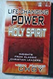 img - for The Life-Changing Power of the Holy Spirit: Insights from Classic Christian Leaders by Leona Frances Choy (2000-11-06) book / textbook / text book