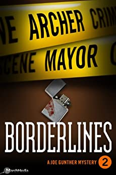 Borderlines (Joe Gunther Mysteries Book 2) by [Mayor, Archer]