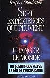 Sept Expériences qui peuvent changer le monde
