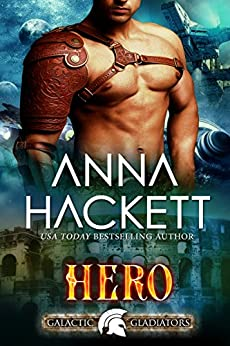 Hero: A Scifi Alien Romance (Galactic Gladiators Book 3) by [Hackett, Anna]