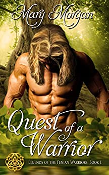 Quest of a Warrior (Legends of the Fenian Warriors Book 1) by [Morgan, Mary]