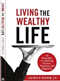 Living the Wealthy Life, Lauren P. Raysor, 1935586122