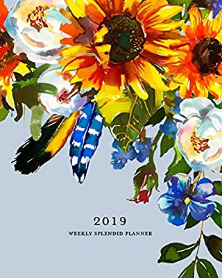 2019 Weekly Splendid Planner: Sunflower Boho Feathers Weekly ...