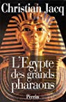 L'Égypte des grands pharaons par Jacq