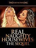 Real Naughty Housewives: The Sequel