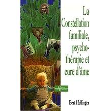 CONSTELLATION FAMILIALE, PSYCHO-THÉRAPIE ET CURE D'ÂME (LA)