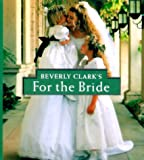 Beverly Clark's for the Bride, Beverly Clark, 0762407352