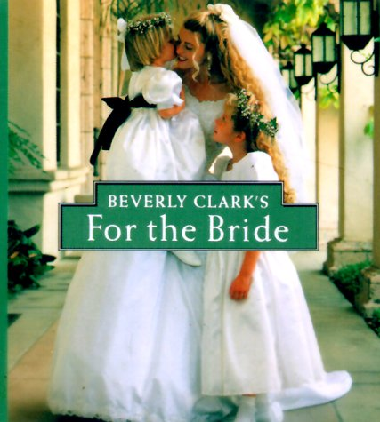 Beverly Clark's For The Bride (Miniature Editions) (Book Beverly Miniature Clark)