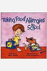 Taking Food Allergies to School (Special Kids in School Series) Paperback
