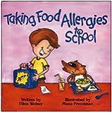 Taking Food Allergies to School (Special Kids in School) (Special Kids in School Series)