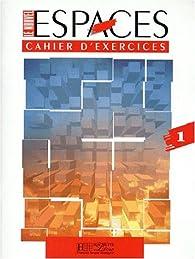 Le nouvel espace, niveau 1, cahier d'exercices par Guy Capelle