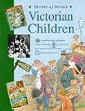 History of Britain Topic Books: Victorian Children Paperback