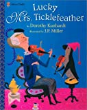 Lucky Mrs. Ticklefeather, Dorothy Kunhardt, 0307168530