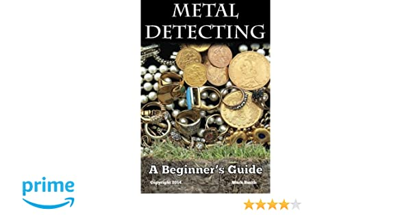 Metal Detecting: A Beginners Guide: to Mastering the Greatest Hobby In the World: Amazon.es: Mark Smith: Libros en idiomas extranjeros