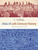 Collins Atlas of 20th Century History, Richard Overy, 006089072X