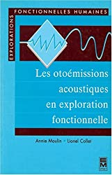 Les otoémissions acoustiques en exploration fonctionnelle