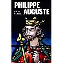 Philippe Auguste Le bâtisseur du royaume