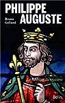 Philippe-Auguste : Le bâtisseur du royaume par Bruno Galland