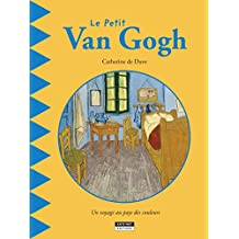 Le petit Van Gogh: Un livre d'art amusant et ludique pour toute la famille ! (Happy museum ! t. 2) (French Edition)