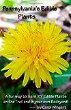 Pennsylvania's Edible Plants, Carol Wingert, 1452867801