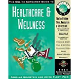 The Online Consumer Guide to Healthcare & Wellness [With *]