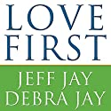 Love First: A Family's Guide to Intervention Audiobook by Debra Jay, Jeff Jay Narrated by Paul Boehmer