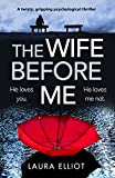 Kindle Store : The Wife Before Me: A twisty, gripping psychological thriller
