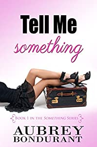 Tell Me Something by Aubrey Bondurant ebook deal