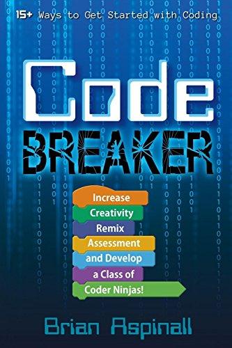 Code Breaker: Increase Creativity, Remix Assessment, and Develop a Class of Coder Ninjas!