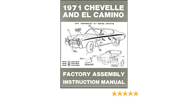 Chevelle and El Camino 1971 (Factory embly Instruction Manual ... on