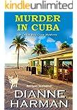 Murder in Cuba: A Cedar Bay Cozy Mystery (Cedar Bay Cozy Mystery Series Book 8)