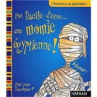 Pas facile etre.. momie egyptienne!