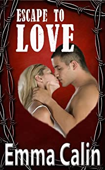 Escape To Love: A Suspense Romance Thriller (The Love In A Hopeless Place Collection Book 3) by [Calin, Emma]