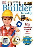 Builder for a Day, Dorling Kindersley Publishing Staff, 0789498537