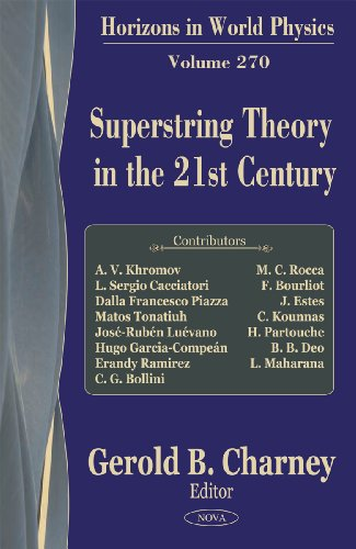 Superstring Theory in the 21st Century (Horizons in World Physics)