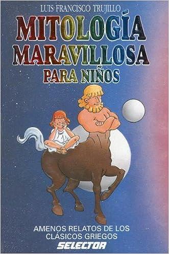 Mitologia Maravillosa Para Ninos (Literatura Infantil Y