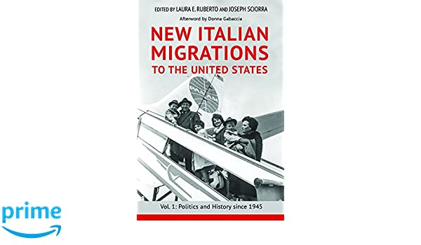 New Italian Migrations to the United States: Vol  1: Politics and