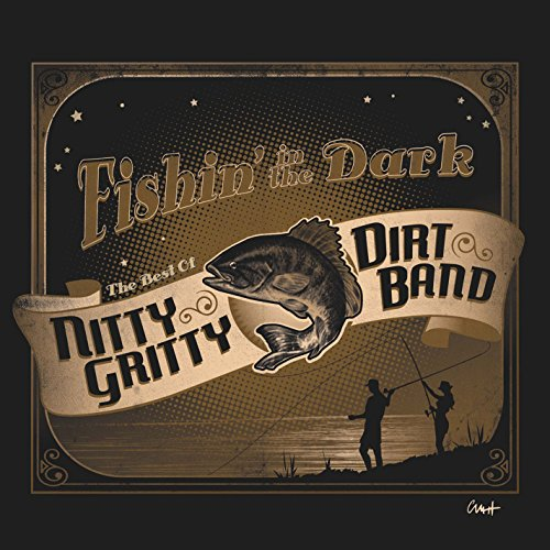 Fishin' In The Dark: The Best Of The Nitty Gritty Dirt Band (Us Best Way Shipping Tracking)