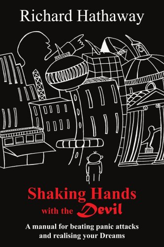 Shaking Hands with the Devil: A manual for beating panic attacks and realising your Dreams