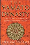 The Yamato Dynasty, Sterling Seagrave and Peggy Seagrave, 0593045238