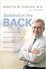 Stabbed in the Back: Confronting Back Pain in an Overtreated Society by M.D. Nortin M. Hadler (2009-10-30) Hardcover
