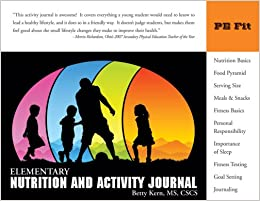 Elementary Nutrition and Activity Journal: Betty Kern MS CSCS