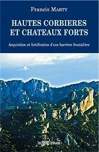 Hautes Corbières et châteaux forts par Francis Marty