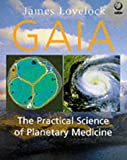 Gaia - The Practical Science of Planetary Medicine